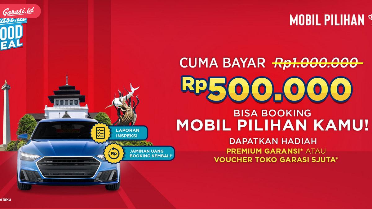 Hanya Dengan Rp. 500 ribu, Bawa Pulang Unit Mobil Bekas Berkualitas Impianmu !