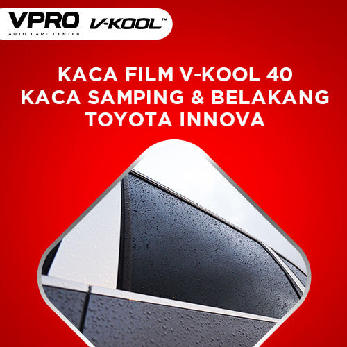 Kaca Film V-Kool VIP Kaca Samping & Belakang Toyota Innova