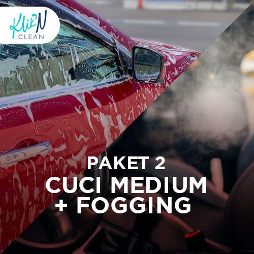 Cuci Medium + Fogging