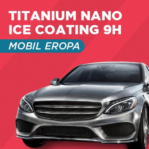Home Service Jakarta Bandung - Titanium Nano Ice Coating 9H - Mobil Eropa