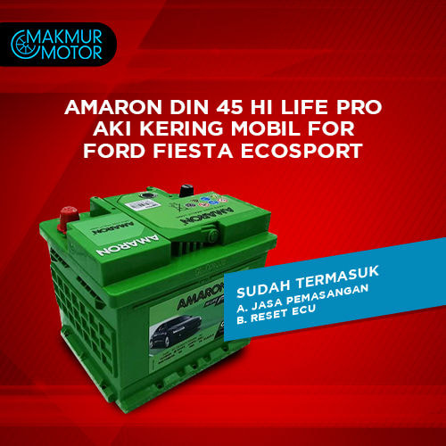 Amaron DIN 45 HI LIFE PRO Aki Kering Mobil for FORD Fiesta Ecosport