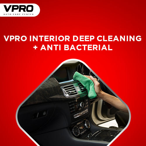 VPRO Interior Deep Cleaning + Anti bacterial