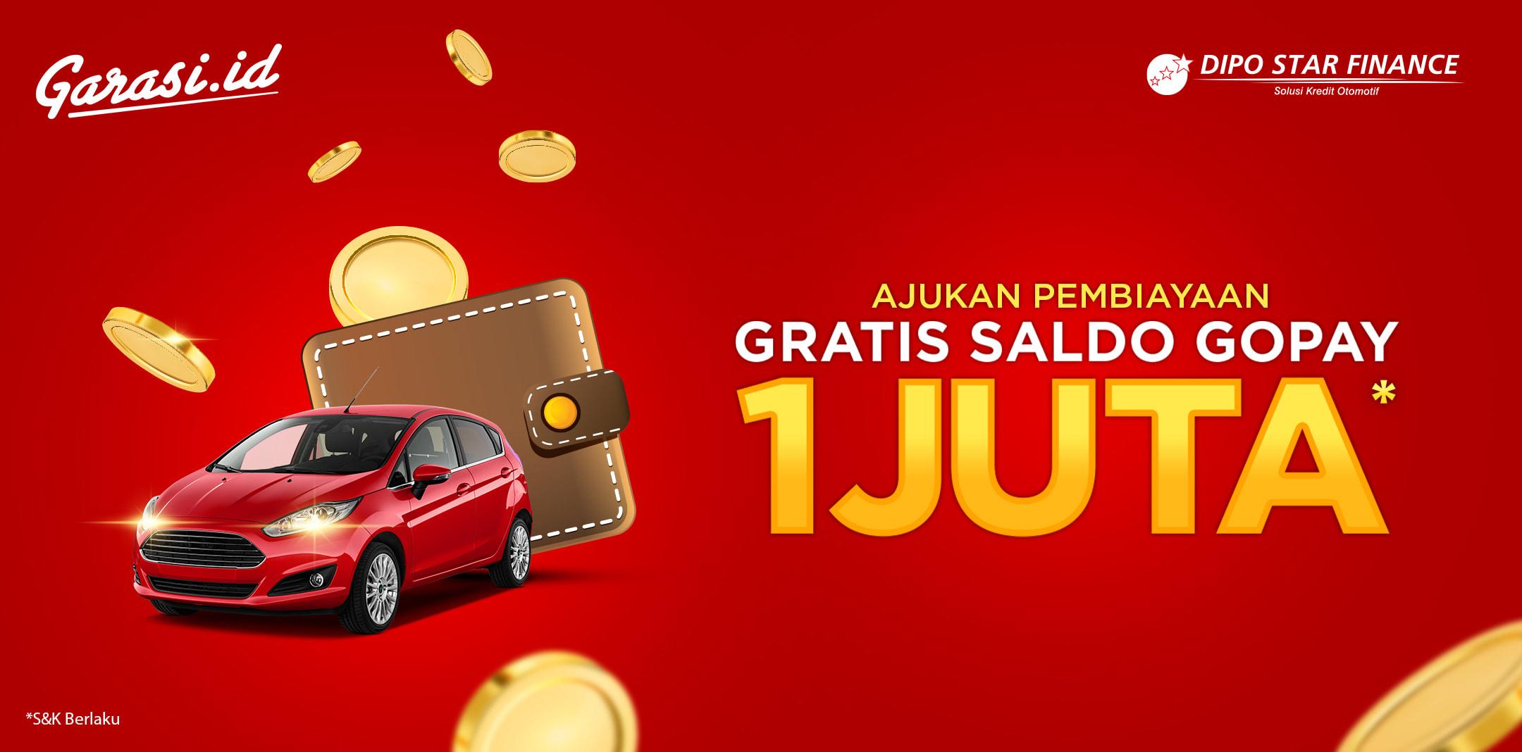 Ajukan kredit mobil Dipo Star Finance di Garasi.id, dapat saldo GOPAY 1 Juta.