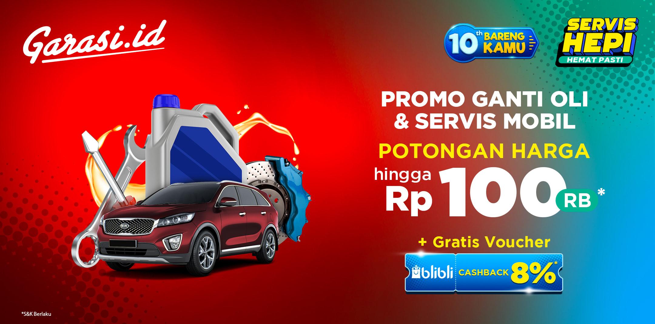 Dapatkan Diskon hingga Rp 100 ribu + GRATIS Voucher Cashback 8% di Blibli, untuk jasa Ganti Oli dan Servis Mobil di Jasa dan Servis Garasi.id!